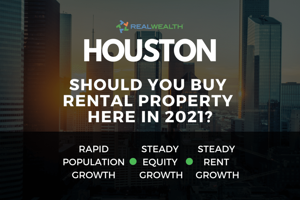 Should You Buy Rental Property in the Houston Real Estate Market in 2021?