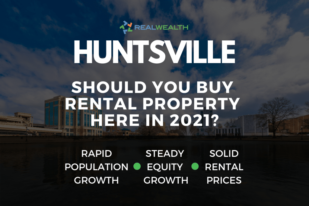 Should You Buy Rental Property in the Huntsville Real Estate Market in 2021?