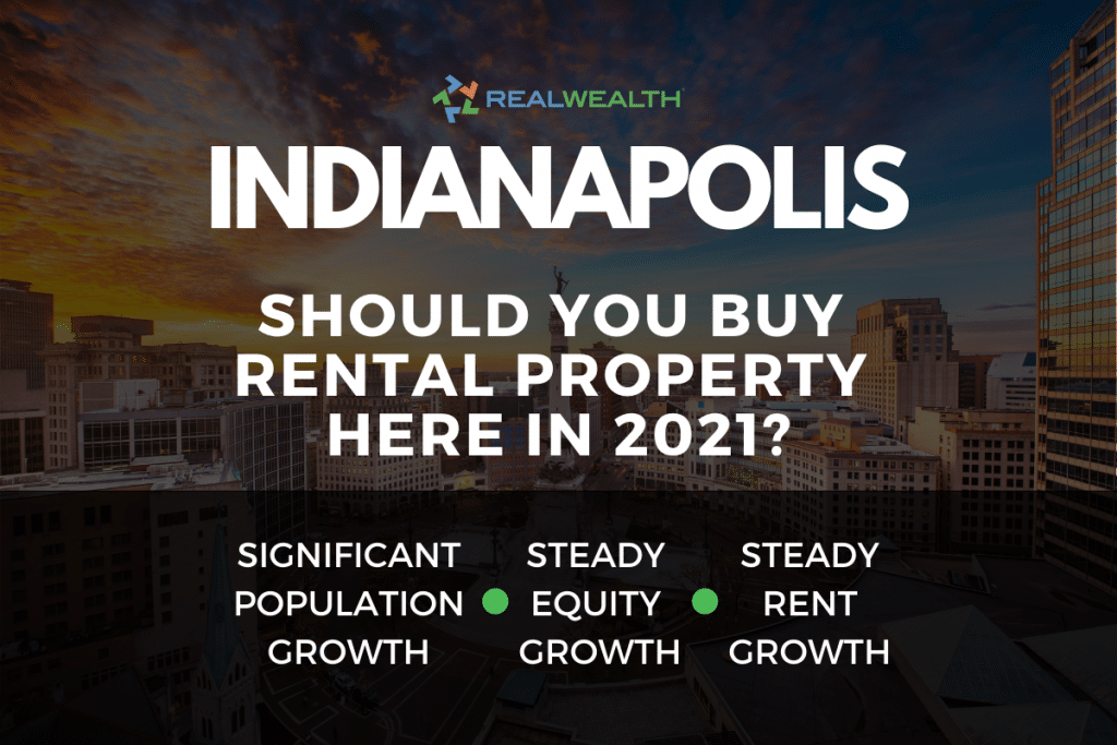 Should You Buy Rental Property in the Indianapolis Real Estate Market in 2021?