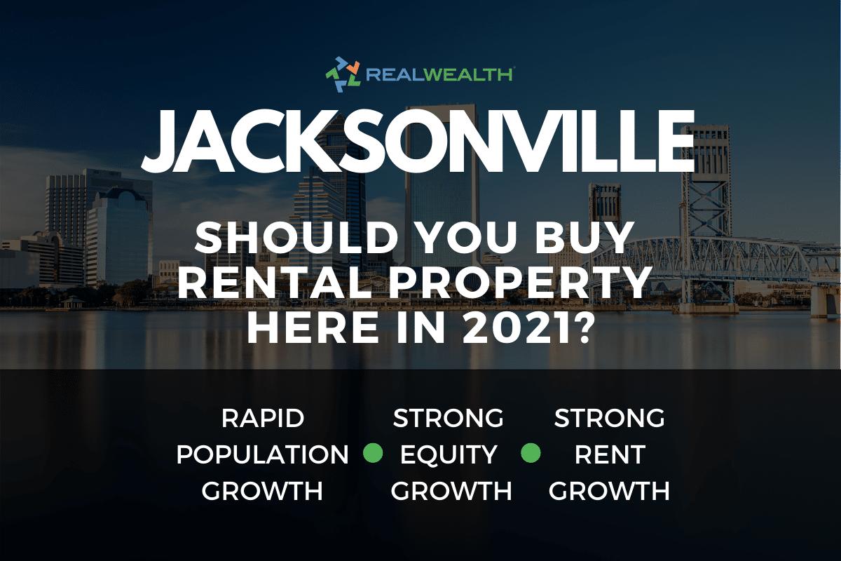 Should You Buy Rental Property in the Jacksonville Real Estate Market in 2021?