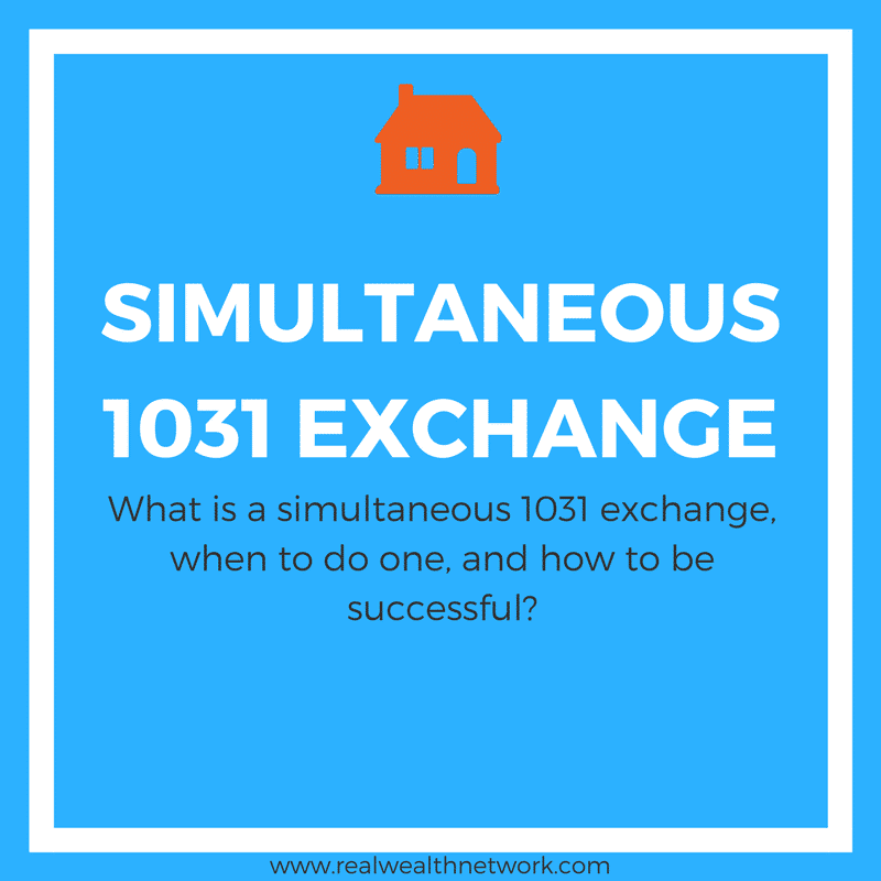 4 Types of 1031 Exchange: Simultaneous 1031 Exchange