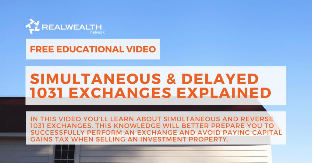 Simultaneous & Reverse 1031 Exchanges Explained Video