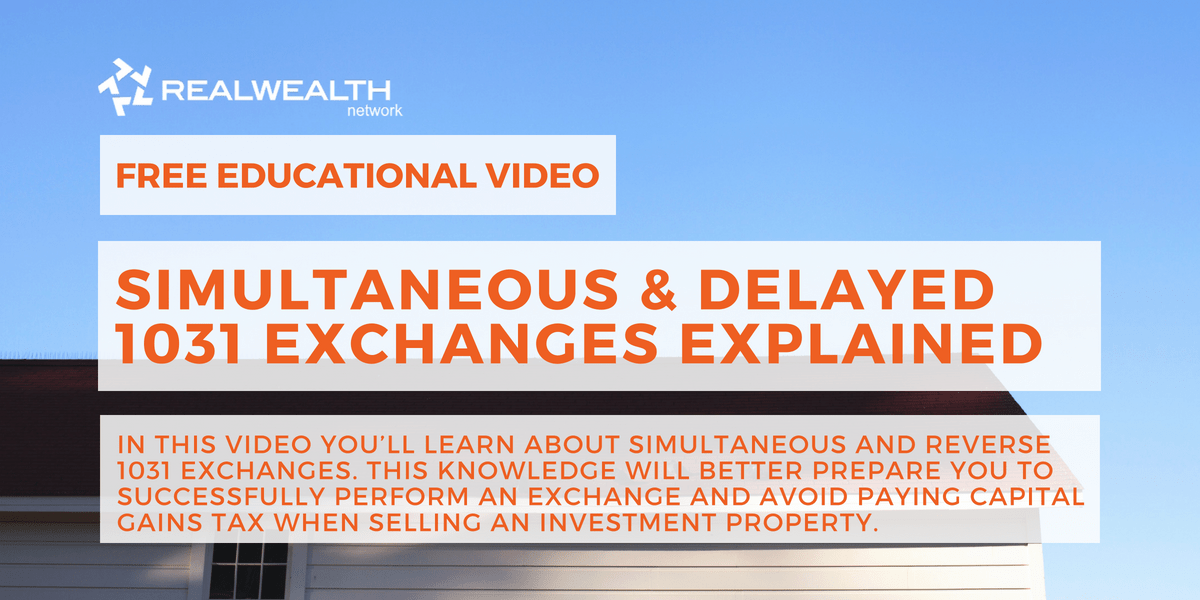 Simultaneous & Delayed 1031 Exchanges Explained