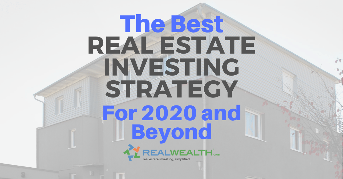Featured Image for Article - The Best Real Estate Investing Strategy For 2020 And Beyond