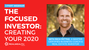 "Rich Fettke's ""Focused Investor"" Webinar: Creating Your 2020"
