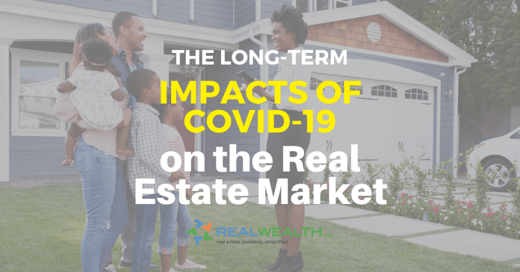 Featured Image for Article - The Long Term Impacts of COVID 19 on the Real Estate Market [Free Investor Guide]