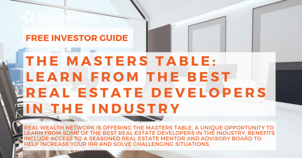 The Masters Table Learn From the Best Real Estate Developers in the Industry [Free Investor Guide]