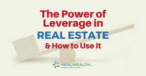 Featured Image for Article - The Power of Leverage in Real Estate and How to Use It