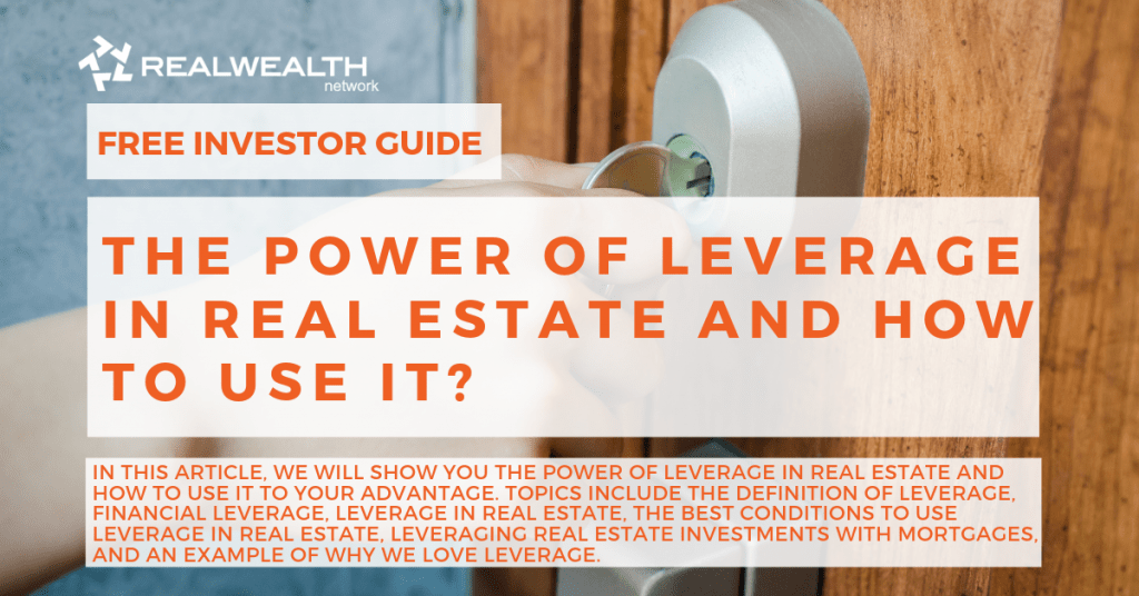 The Power of Leverage in Real Estate and How to Use It [Free Investor Guide]