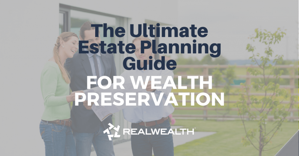 Featured Image for Article - The Ultimate Estate Planning Guide For Wealth Preservation