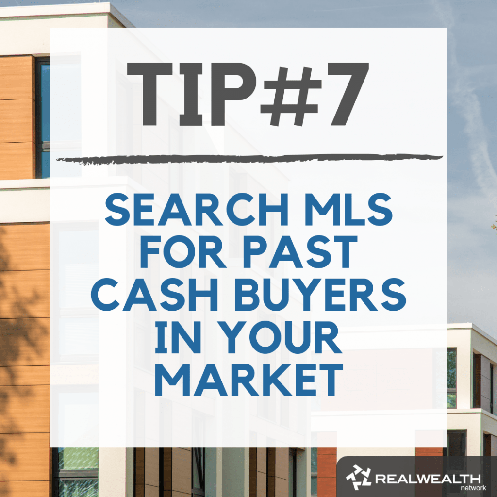 Tip 7 search mls for past cash buyers in your market image