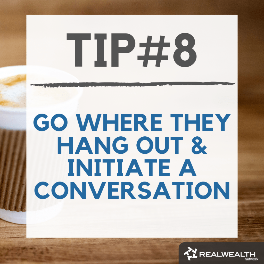 Tip 8 go where they hang out and initiate a conversation image