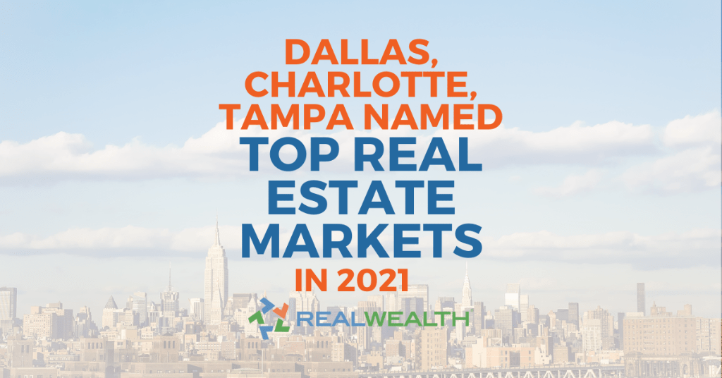 Featured Image for Article - Top 10 Real Estate Markets in 2021: Dallas, Charlotte, Tampa Make List