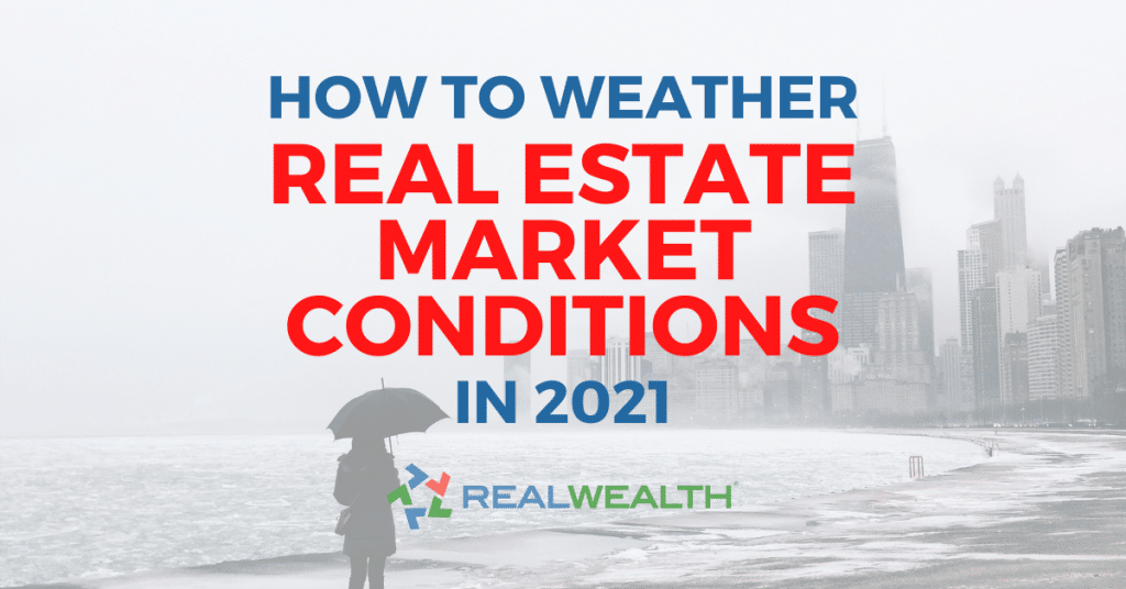 Featured Image for Article - Top 11 Major Challenges Facing Real Estate Investors in 2021: How to Weather Real Estate Market Conditions