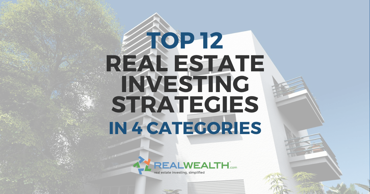Featured Image for Article - Top 12 Real Estate Investing Strategies In 4 Categories