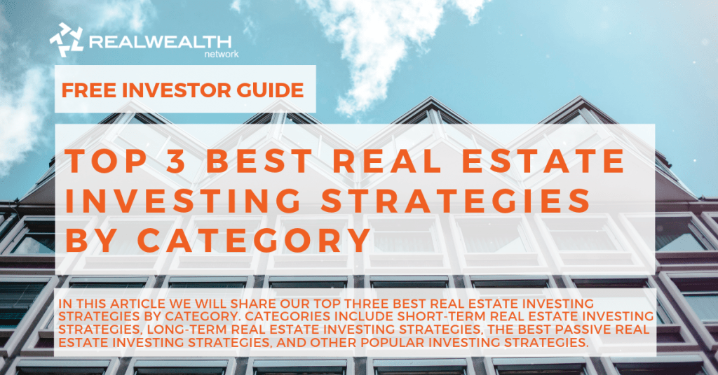 Top 3 Best Real Estate Investing Strategies by Category [Free Investor Guide]