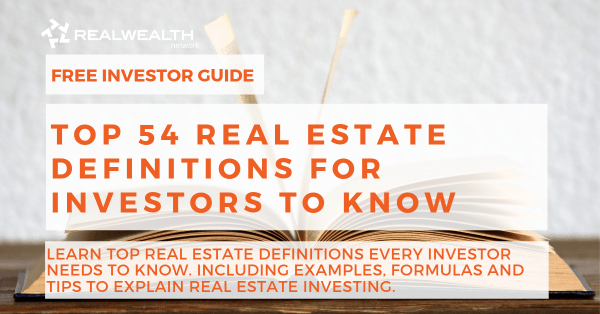 Top 50 Real Estate Definitions for Investors to Know [Free Investor Guide]