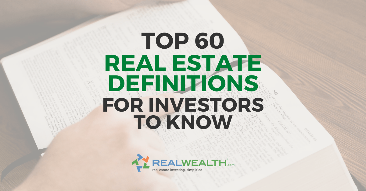 Featured Image for Article - Top 60 Real Estate Definitions For Investors To Know