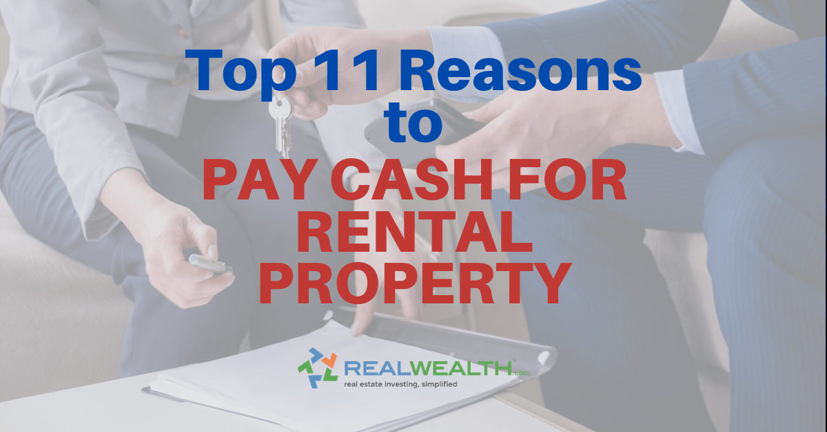 Featured Image for Article - Top 11 Reasons To Pay Cash For Rental Property