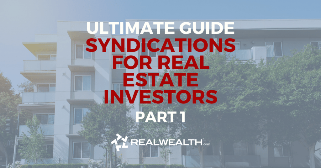 Featured Image for Article - Ultimate Guide-Syndications For Real Estate Investors Part 1