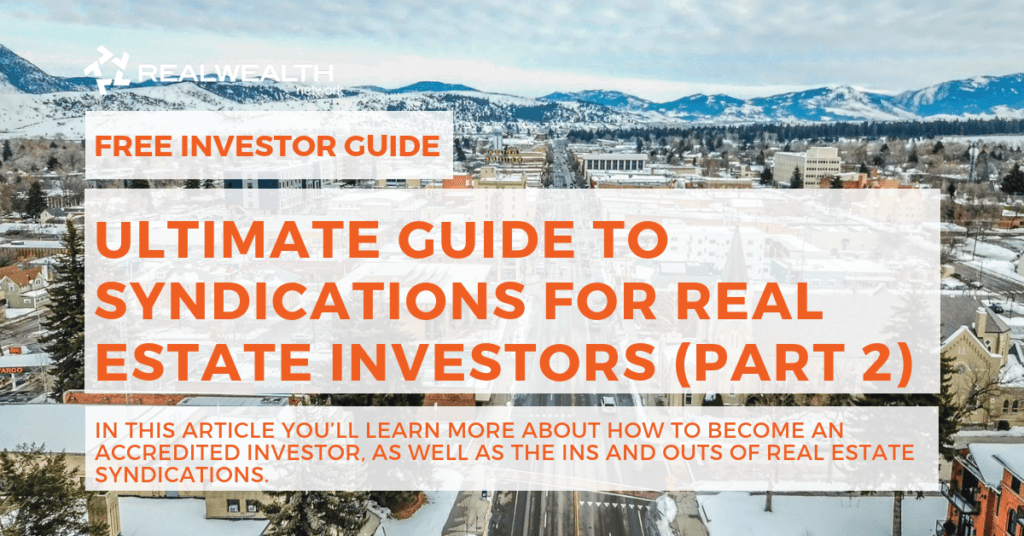 The Ultimate Guide To Syndications for Real Estate Investors (Part 2)