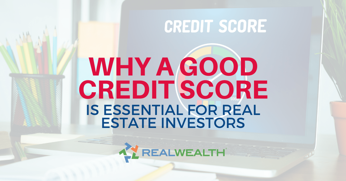 Why a Good Credit Score is Essential for Real Estate Investors
