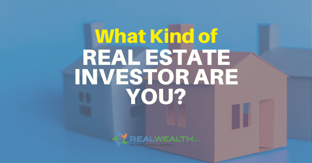 Featured Image for Article - What Kind Of Real Estate Investor Are You