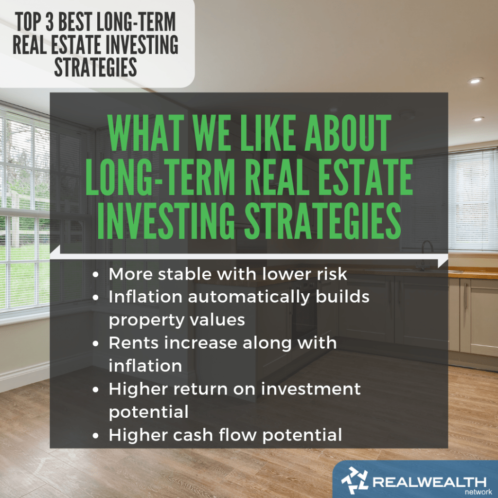 What We Like About Long-Term Real Estate Investing Strategies