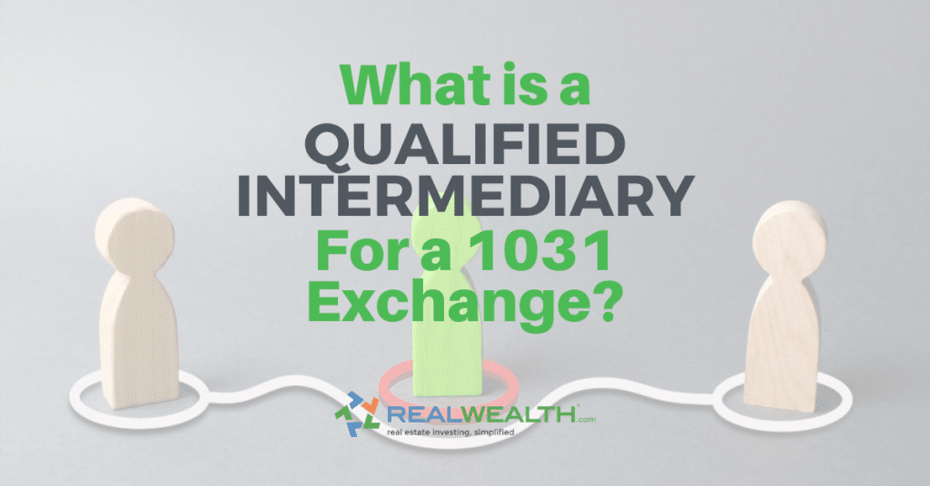 Featured Image for Article - What is a Qualified Intermediary For a 1031 Exchange