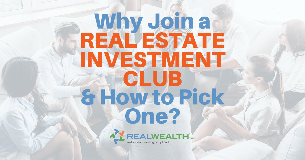 Featured Image for Article - Why Join A Real Estate Investment Club and How to Pick One