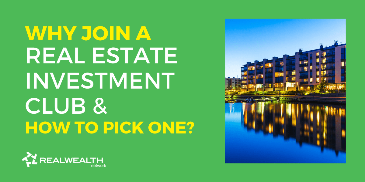 Why Join a Real Estate Investment Club & How To Pick One?