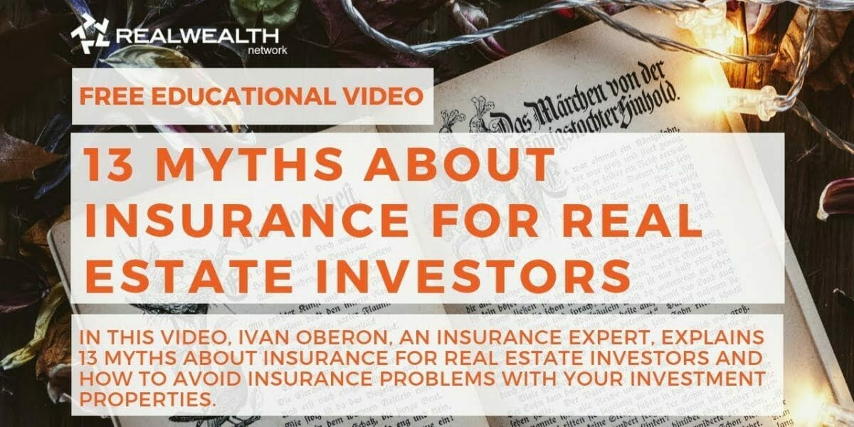 13 Myths About Insurance For Real Estate Investors