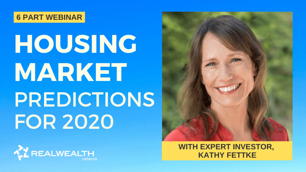 Housing Market Predictions 2020 with Kathy Fettke