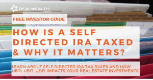 How is a Self Directed IRA Taxed and Why It Matters? [Free Investor Guide]