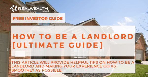 How to Be a Landlord [Free Investor Guide]