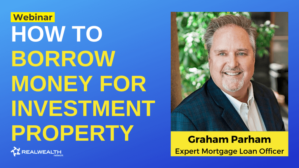 How To Borrow Money for Investment Property Webinar by Graham Parham [Header Image]