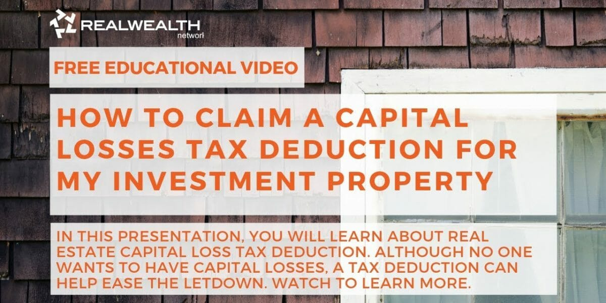How to Claim a Capital Loss Tax Deduction for My Investment Property