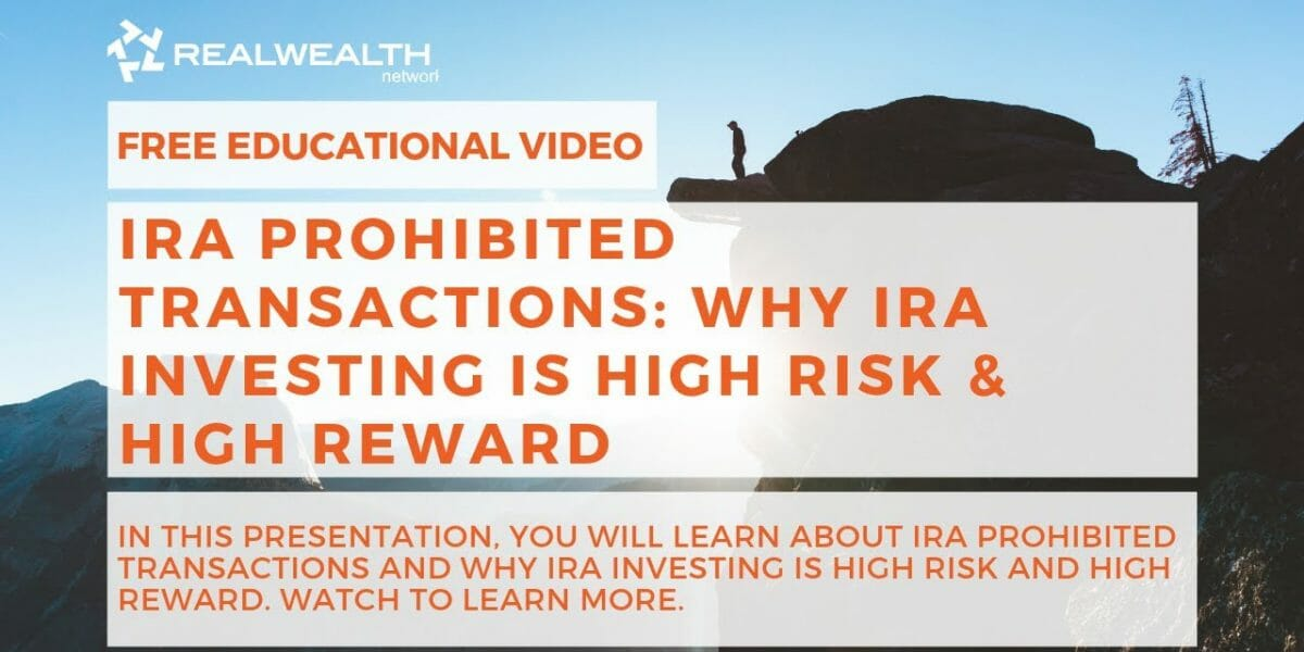 IRA Prohibited Transactions: Why IRA Investing is High Risk & High Reward