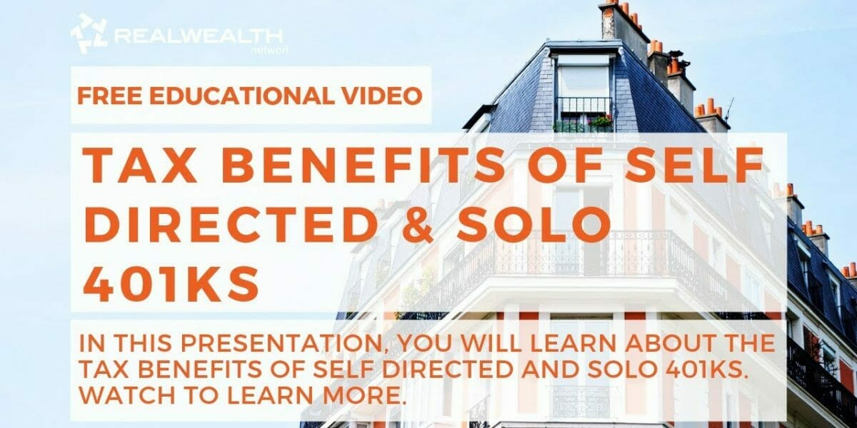Tax Benefits of Self Directed & Solo 401ks