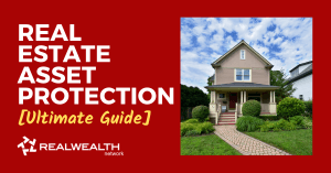 Header image for an informative article about Real Estate Asset Protection