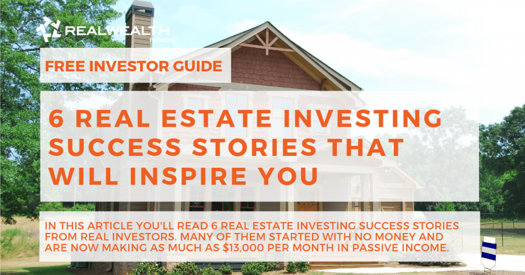 6 Real Estate Investing Success Stories That Will Inspire You [Free Investor Guide]