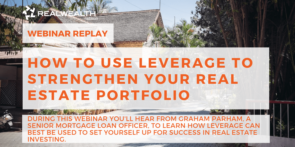 How to Use Leverage to Strengthen Your Real Estate Portfolio