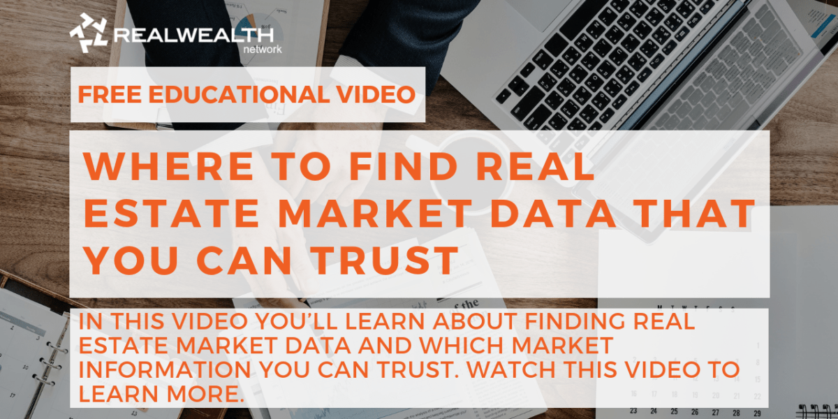 Where to Find Real Estate Market Data That You Can Trust