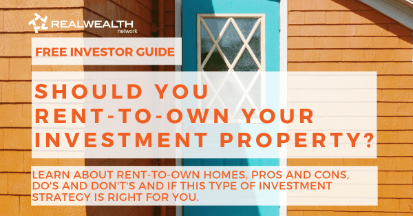 Should You Rent-to-Own Your Investment Property? [Free Investor Guide]
