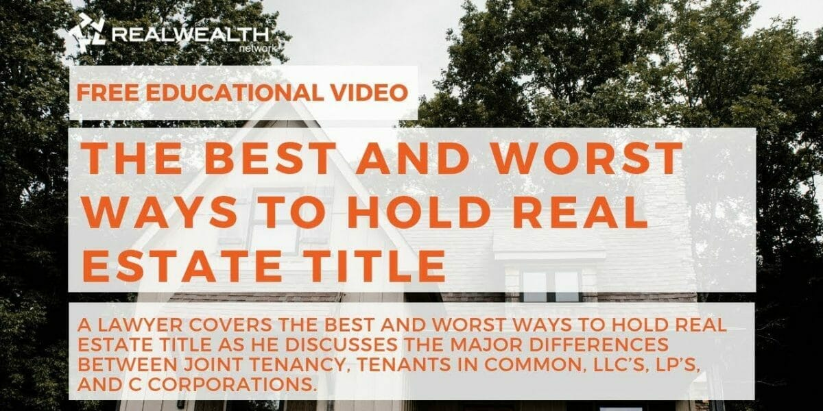 The Best and Worst Ways to Hold Real Estate Title