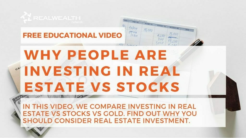 Why People are Investing in Real Estate vs Stocks
