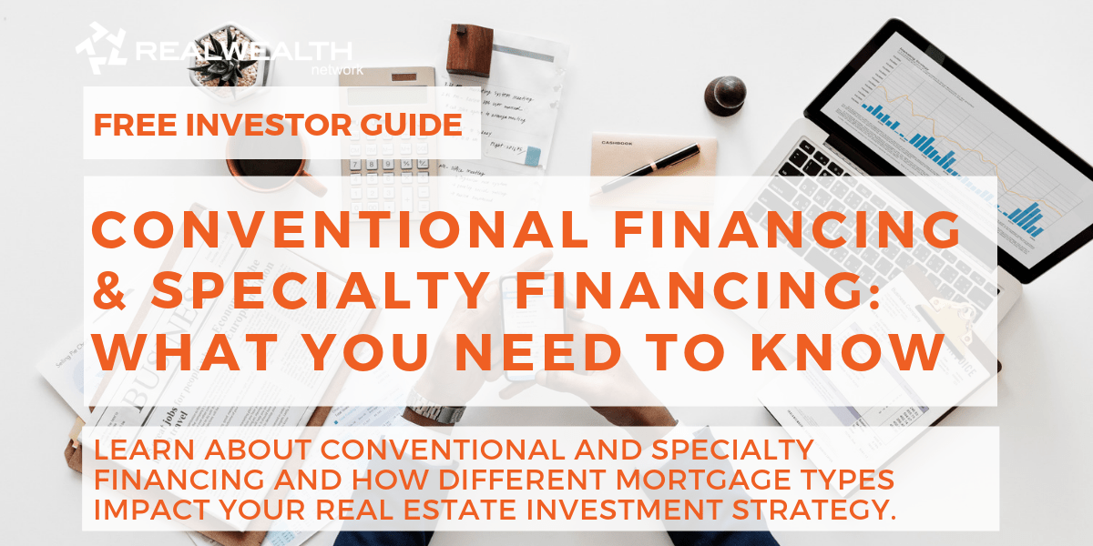 Conventional Financing & Specialty Financing: What You Need to Know