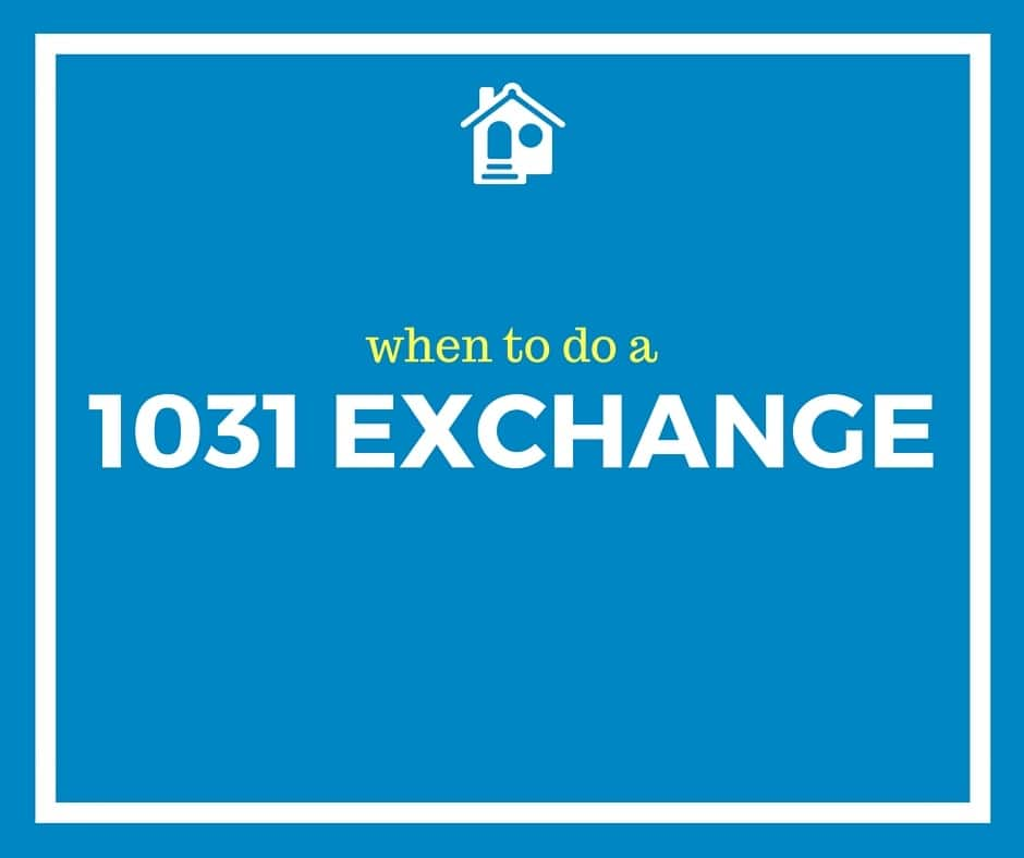 when to do a 1031 exchange 2016